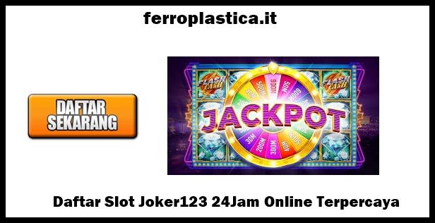 Daftar Slot Joker123 24Jam Online Terpercaya