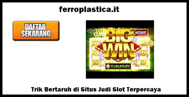 Situs Judi Slot Terpercaya